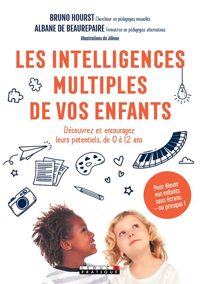 Développez toutes les intelligences de votre enfant - Bruno Hourst, Albane  de Beaurepaire - Éditions Leduc