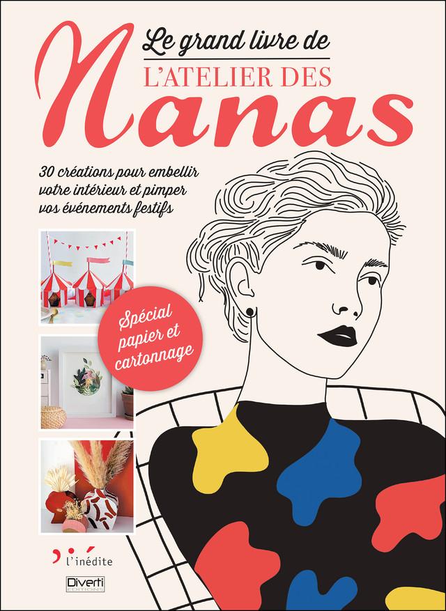 Le grand livre de l'atelier des nanas - L'Atelier  des nanas - Éditions L'Inédite