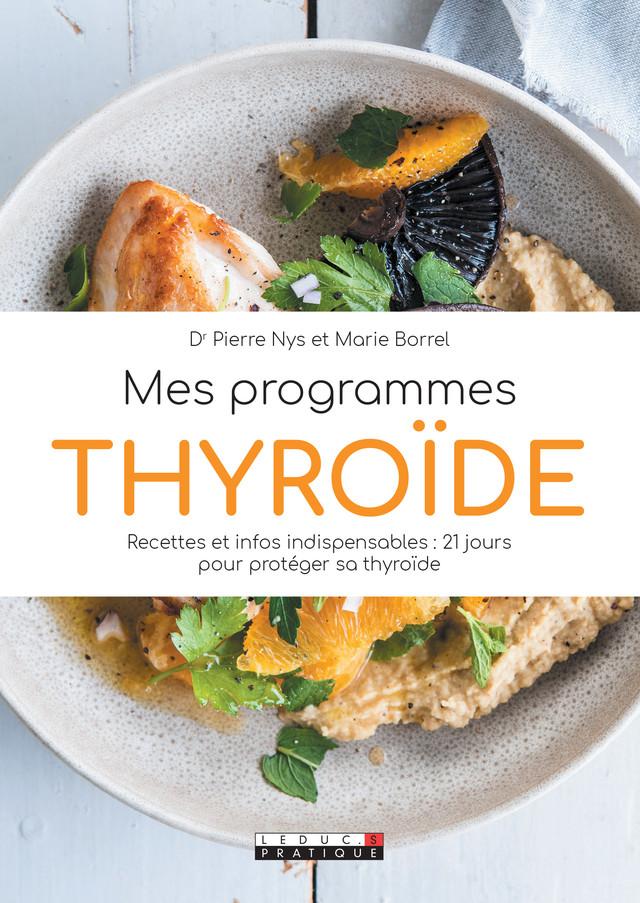 Mes programmes thyroïde - Dr Pierre Nys, Marie Borrel - Éditions Leduc
