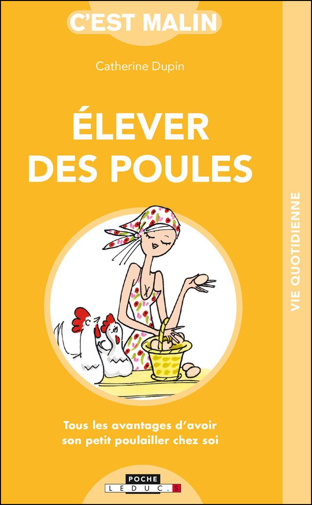 Elever des poules, c'est malin - Catherine Dupin - Éditions Leduc