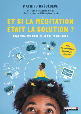 Comment rendre votre ado heureux ? -  Mathieu  Brégégère - Éditions Leduc Pratique