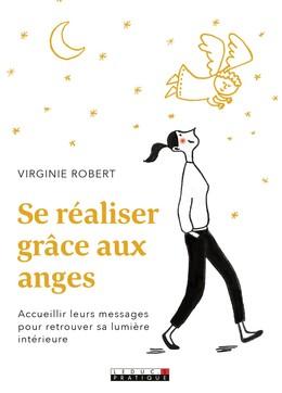 Se réaliser grâce à ses anges gardiens - Virginie Robert - Éditions Leduc Pratique