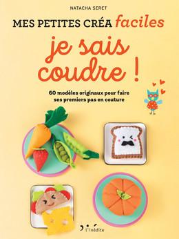 Je sais coudre - petites créa faciles - Natacha Seret - Éditions L'Inédite