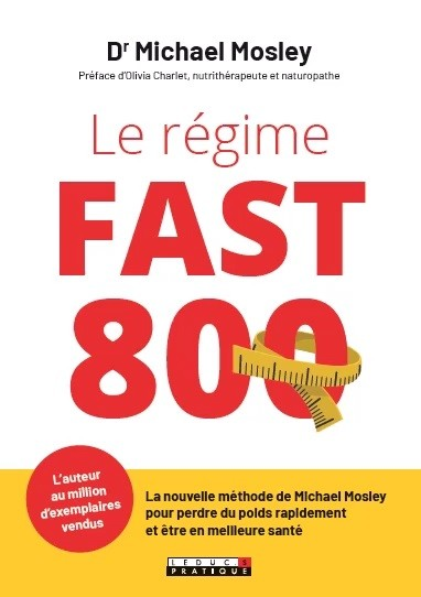 Le régime fast 800 - Dr Michael Mosley - Éditions Leduc