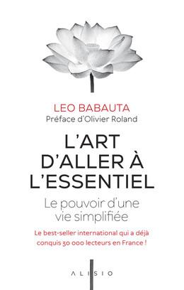 L'art d'aller à l'essentiel (NE) - Leo Babauta - Éditions Alisio