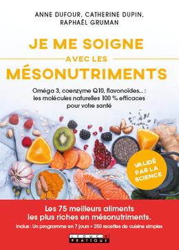 Se soigner avec les mésonutriments - Anne Dufour, Raphaël Gruman, Catherine Dupin - Éditions Leduc Pratique