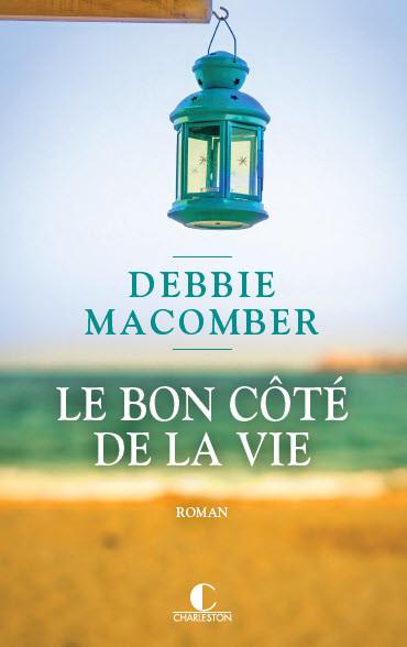 Le bon côté de la vie - Debbie Macomber - Éditions Charleston