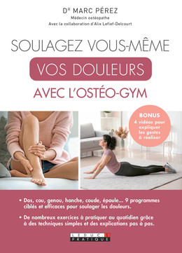 Soulagez vous-même vos douleurs avec l'ostéogym - Alix Lefief-Delcourt, Marc Pérez - Éditions Leduc Pratique
