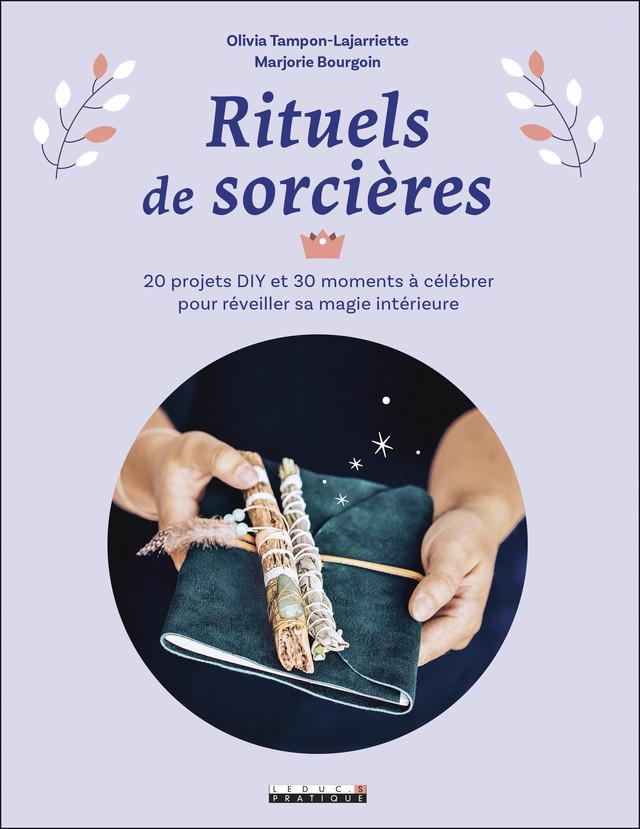 Rituels de sorcières - Olivia Tampon-Lajarriette, Marjorie Bourgoin - Éditions Leduc