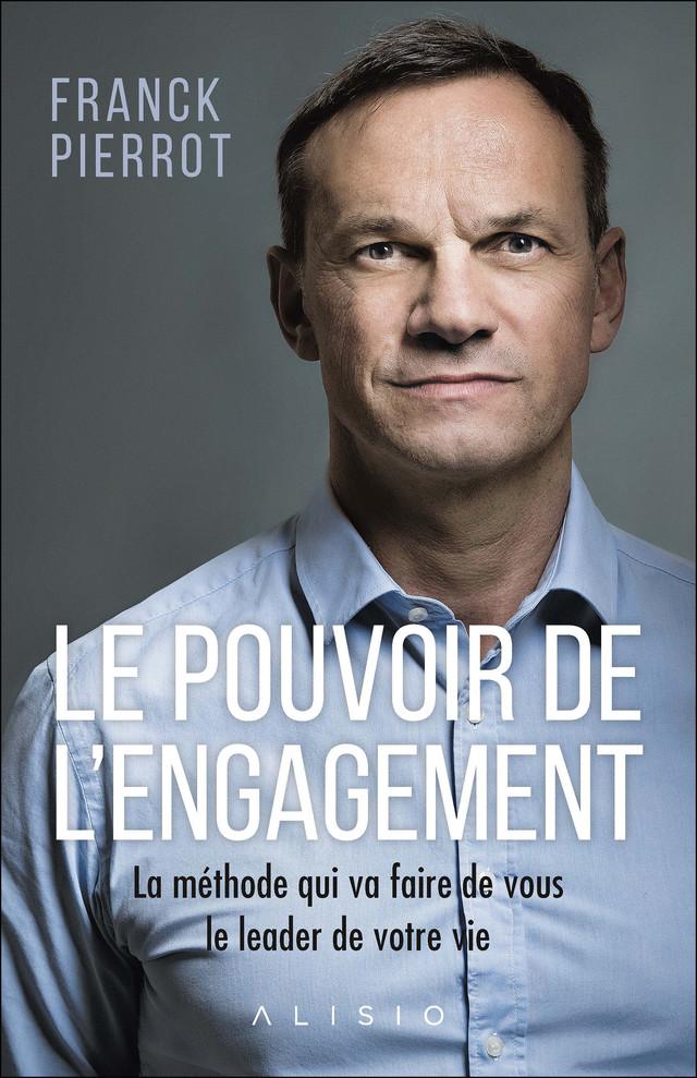 Le pouvoir de l'engagement - Franck Pierrot - Éditions Alisio