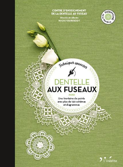 Dentelle aux fuseaux : techniques avancées - Mick Fouriscot - Éditions L'Inédite