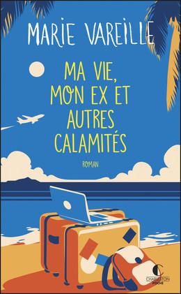 Ma vie, mon ex et autres calamités - Marie Vareille - Éditions Charleston