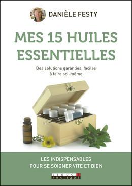 Mes 15 huiles essentielles - Danièle Festy - Éditions Leduc