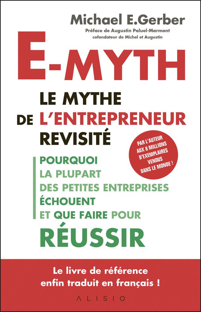 E-Myth, le mythe de l'entrepreneur revisité - Michael E. Gerber - Éditions Alisio