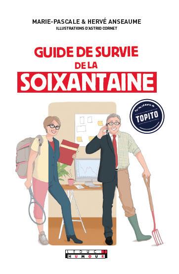 Le guide de survie de la soixantaine - Marie-Pascale Anseaume, Hervé Anseaume - Éditions Leduc Humour