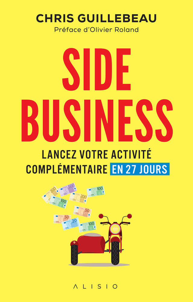 Side business - Chris Guillebeau - Éditions Alisio