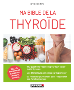 Ma bible de la thyroïde - Dr Pierre Nys - Éditions Leduc Pratique