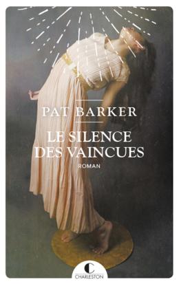 Le silence des vaincues - Pat Barker - Éditions Charleston