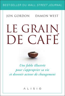 Le grain de café - Jon Gordon, Damon West - Éditions Alisio