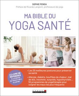 Ma bible du yoga santé  - Sophie Pensa - Éditions Leduc Pratique