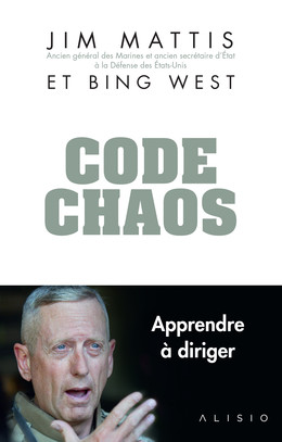 Code chaos - Jim Mattis, Bing West - Éditions Alisio