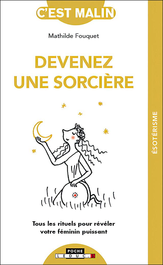 Devenir sorcière, c'est malin - Mathilde Fouquet - Éditions Leduc