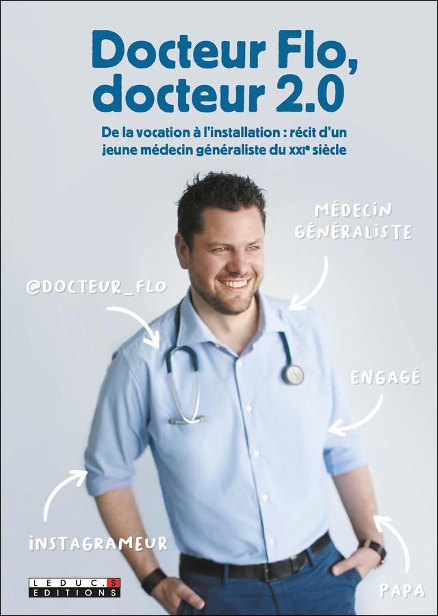 Docteur Flo, médecin 2.0 - Docteur Flo - Éditions Leduc