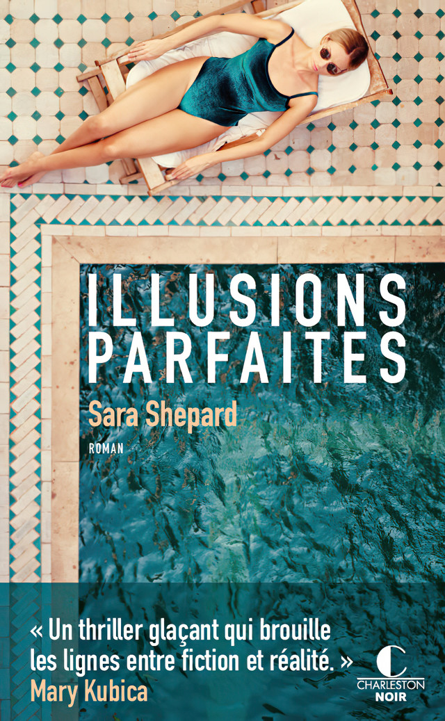Illusions parfaites - Sara Shepard - Éditions Charleston