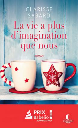 La vie a plus d'imagination que nous - Clarisse Sabard - Éditions Charleston