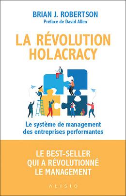 La révolution holacracy - Brian J. Robertson - Éditions Alisio