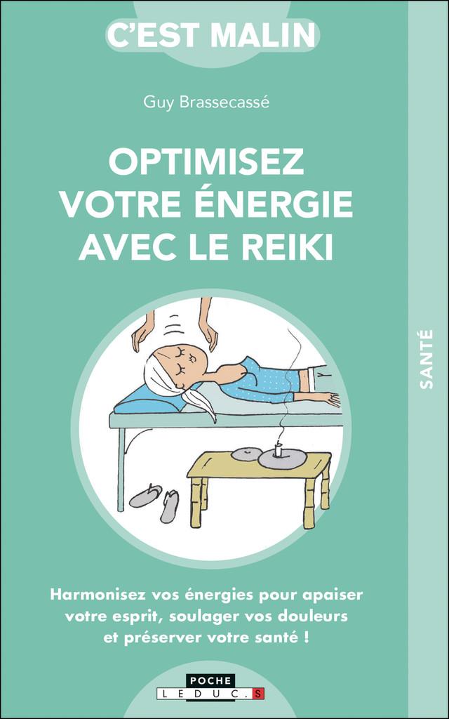 Optimisez votre énergie avec le reiki, c'est malin - Guy Brassecassé - Éditions Leduc Pratique