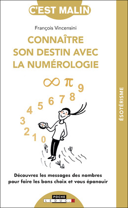 Connaître votre destin grâce à la numérologie, c'est malin - François Vincensini - Éditions Leduc