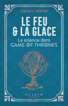 Le feu et la glace - Rebecca C.  Thompson - Éditions Alisio