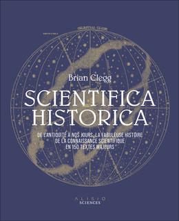 Scientifica Historica - Brian Clegg - Éditions Alisio