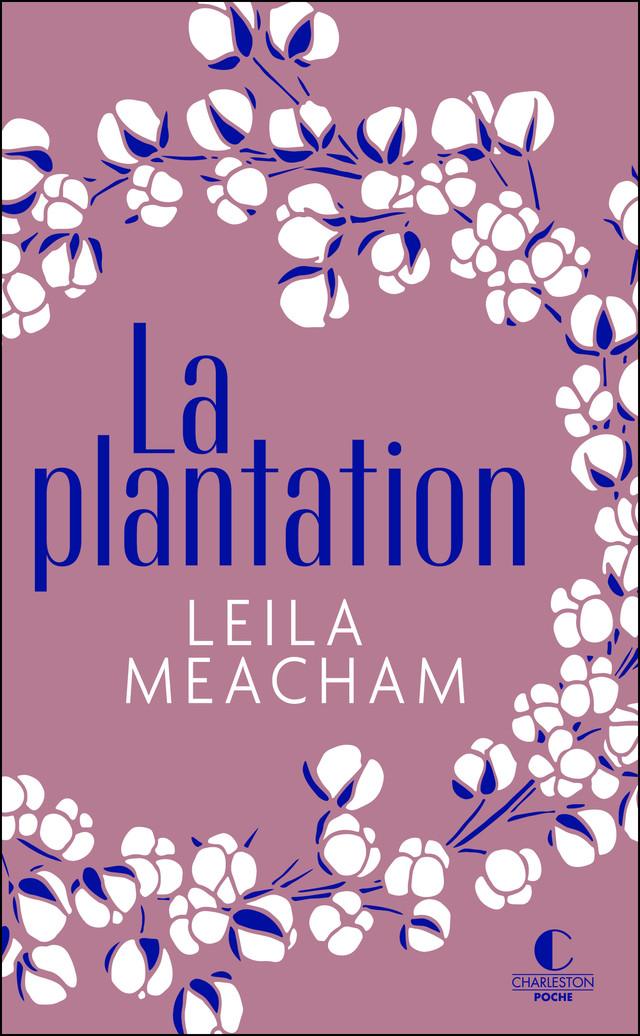 La plantation - Leila Meacham - Éditions Charleston