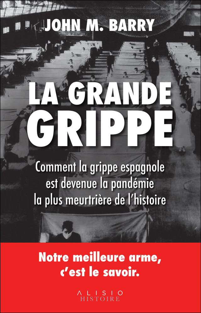 La grande grippe - John M. Barry - Éditions Alisio