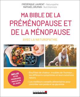 Ma bible de la préménopause et de la ménopause avec la naturopathie - Raphaël Gruman, Frédérique Laurent - Éditions Leduc