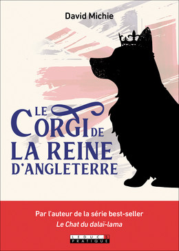 Le Corgi de la Reine d'Angleterre - David Michie - Éditions Leduc