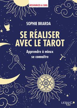 Se réaliser avec le tarot - Sophie Brarda - Éditions Leduc