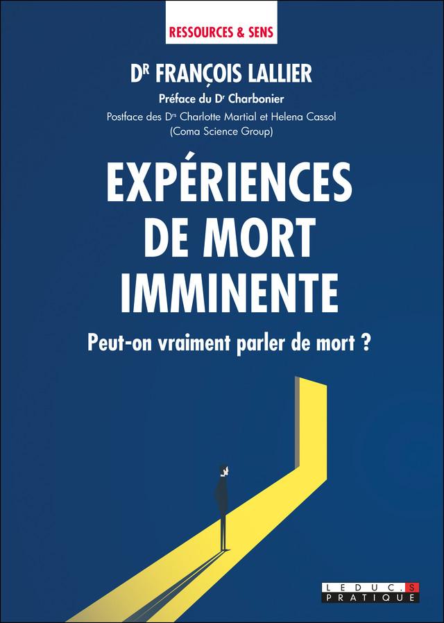 Expériences de mort imminente - Dr François Lallier - Éditions Leduc