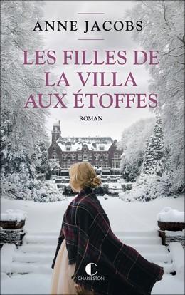 Les filles de la villa aux étoffes - Anne Jacobs - Éditions Charleston