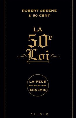La 50e loi - Robert Greene,  50 Cent - Éditions Alisio