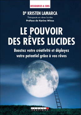Le pouvoir des rêves lucides - Pr Kristen Lamarca - Éditions Leduc Pratique