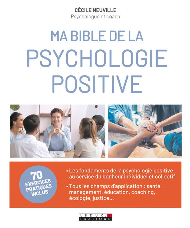 Ma bible de la psychologie positive - Cécile Neuville - Éditions Leduc