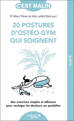 20 postures d'ostéo-gym qui soignent - Alix Lefief-Delcourt, Dr Marc Pérez - Éditions Leduc