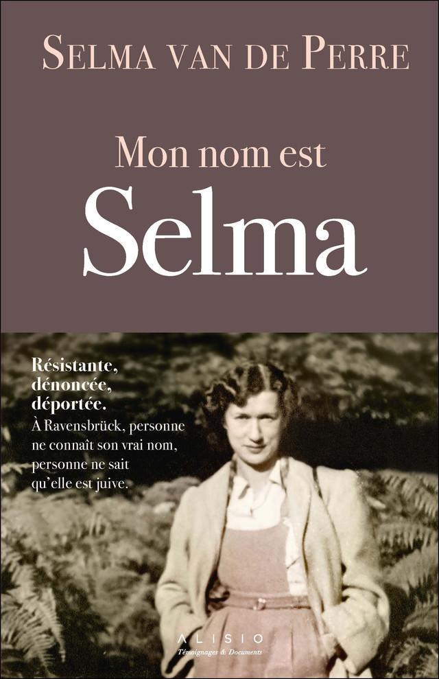 Mon nom est Selma - Selma van de Perre - Éditions Alisio