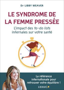 Le syndrome de la femme pressée - Dr Libby Weaver - Éditions Leduc