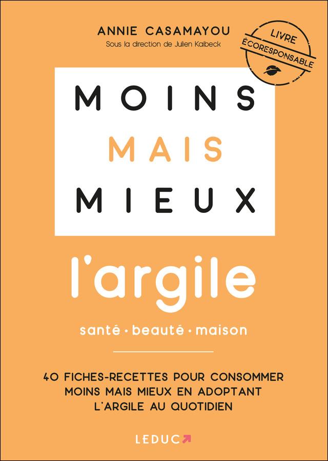 Moins mais mieux avec l'argile - Annie Casamayou - Éditions Leduc