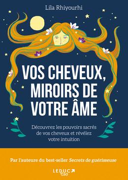 Vos cheveux, miroirs de notre âme - Lila Rhiyourhi - Éditions Leduc