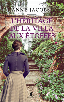 L'héritage de la villa aux étoffes - Anne Jacobs - Éditions Charleston